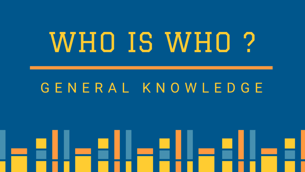 India General Knowledge Who is who