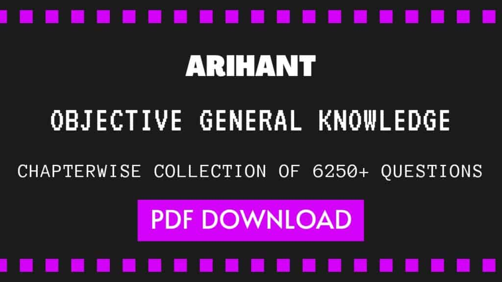 Arihant Objective General Knowledge Chapterwise 6250+ Question PDF