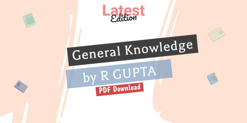 R Gupta General Knowledge 2022 PDF Download