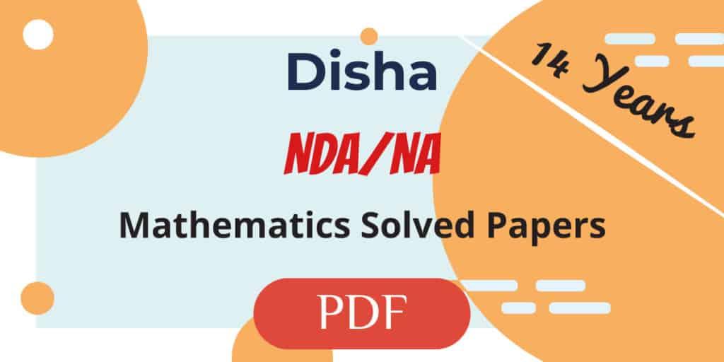Disha NDA,NA Mathematics Solved Papers PDF